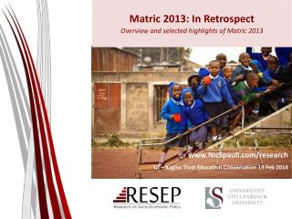 Matric 2013: In Retrospect Overview and selected highlights of Matric 2013