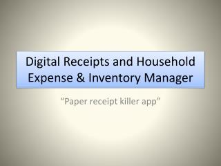 Digital Receipts and Household Expense & Inventory Manager