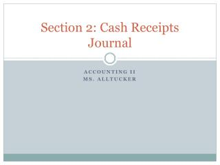 Section 2: Cash Receipts Journal