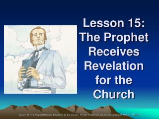 Lesson 15: The Prophet Receives Revelation for the Church