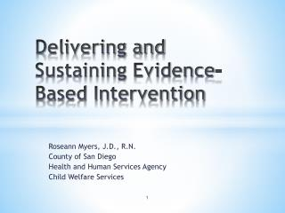 Delivering and Sustaining Evidence- Based Intervention