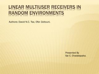 Linear Multiuser Receivers in Random Environments