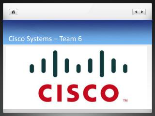 Cisco Systems – Team 6