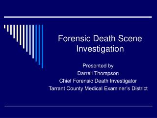 Forensic Death Scene Investigation