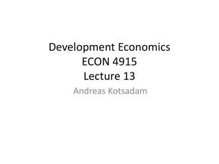 Development Economics ECON 4915  Lecture  13