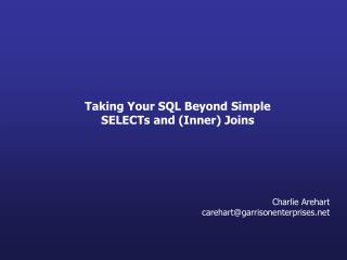 Taking Your SQL Beyond Simple SELECTs and (Inner) Joins