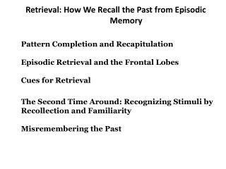 Retrieval: How We Recall the Past from Episodic Memory