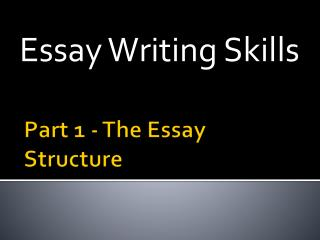 Part 1 - The Essay Structure