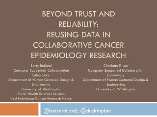 Beyond Trust and Reliability:  Reusing Data in Collaborative Cancer Epidemiology Research