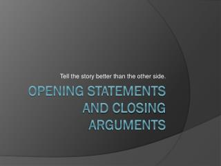 Opening Statements and Closing Arguments