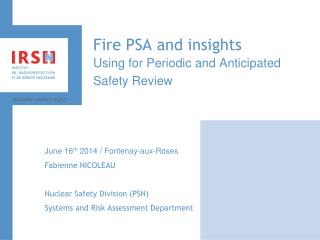 Fire PSA and insights Using for  Periodic and Anticipated Safety Review