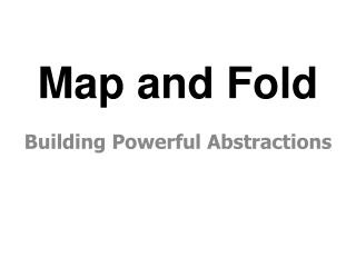 Map and Fold