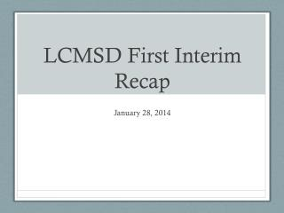 LCMSD First Interim Recap