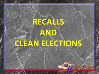 RECALLS AND  CLEAN ELECTIONS