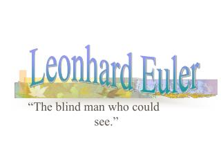 """The blind man who could      				see."""