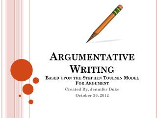 Argumentative Writing Based upon the Stephen Toulmin Model For Argument