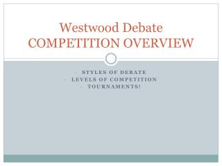 Westwood Debate COMPETITION OVERVIEW