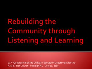 Rebuilding the Community  through  Listening and Learning