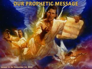 OUR PROPHETIC MESSAGE