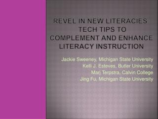 Revel in New  Literacies :  Tech Tips to  Complement and Enhance Literacy Instruction