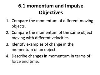 6.1 momentum and Impulse Objectives