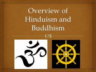 Overview  of  Hinduism and Buddhism