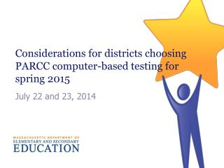 Considerations for districts choosing PARCC computer-based testing for spring 2015