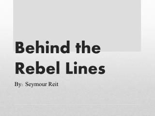 Behind the Rebel Lines