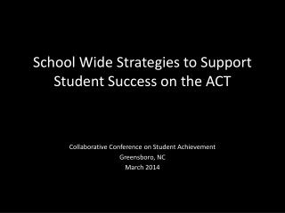 School Wide Strategies to Support Student Success on the ACT