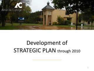 Development of  STRATEGIC PLAN  through 2010