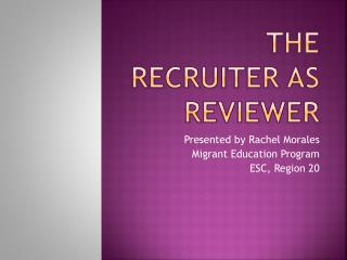 The Recruiter as Reviewer