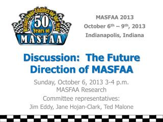 Discussion:  The Future Direction of MASFAA