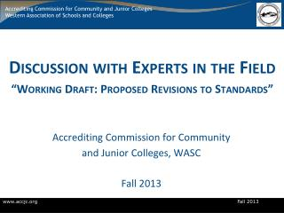 "Discussion with Experts in the  Field "" Working Draft: Proposed Revisions to Standards"""