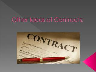 Other Ideas of Contracts: