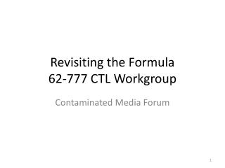 Revisiting the Formula 62-777 CTL Workgroup
