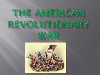 The American Revolutionary War