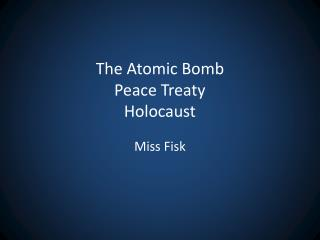 The Atomic Bomb Peace Treaty Holocaust