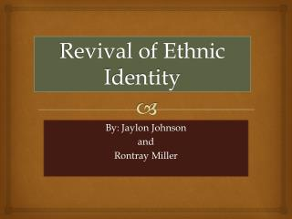 Revival of Ethnic Identity
