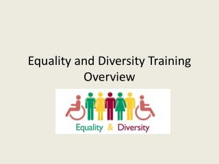 Equality and Diversity  Training Overview