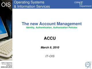 The new Account Management Identity, Authentication,  Authorization Policies