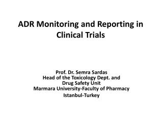 ADR  Monitoring and Reporting  in  Clinical Trials