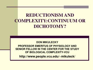 REDUCTIONISM AND COMPLEXITY:CONTINUUM OR DICHOTOMY?