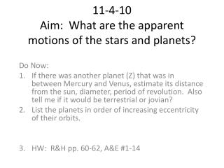 11-4-10 Aim:  What are the apparent motions of the stars and planets?