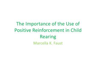 The  Importance of the Use  of Positive Reinforcement in Child Rearing