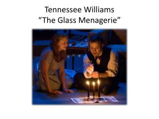 "Tennessee Williams ""The Glass Menagerie"""