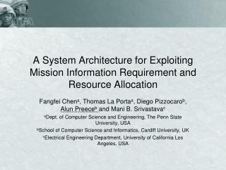A System Architecture for Exploiting Mission Information Requirement and Resource Allocation