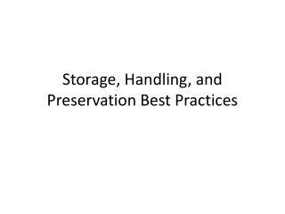 Storage, Handling, and Preservation Best Practices