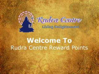 Welcome To  Rudra  Centre Reward Points