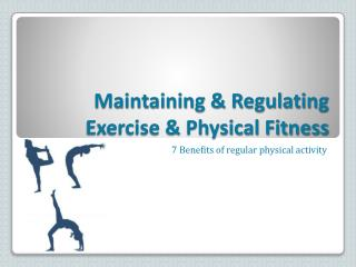 Maintaining & Regulating Exercise & Physical Fitness