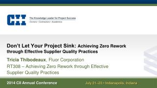Don't Let Your Project Sink:  Achieving Zero Rework through Effective Supplier Quality Practices